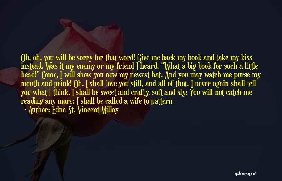 Love Me Now Or Never Quotes By Edna St. Vincent Millay