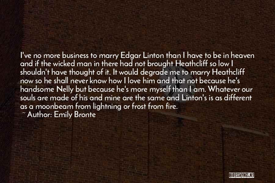 Love Me Now Or Never Quotes By Emily Bronte
