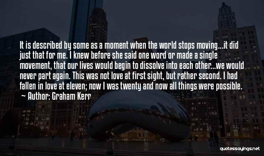 Love Me Now Or Never Quotes By Graham Kerr
