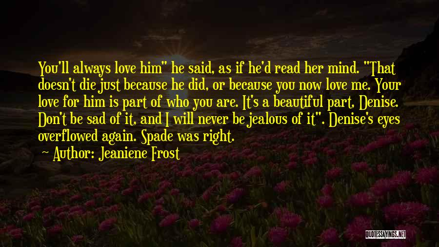 Love Me Now Or Never Quotes By Jeaniene Frost