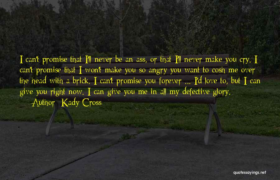 Love Me Now Or Never Quotes By Kady Cross