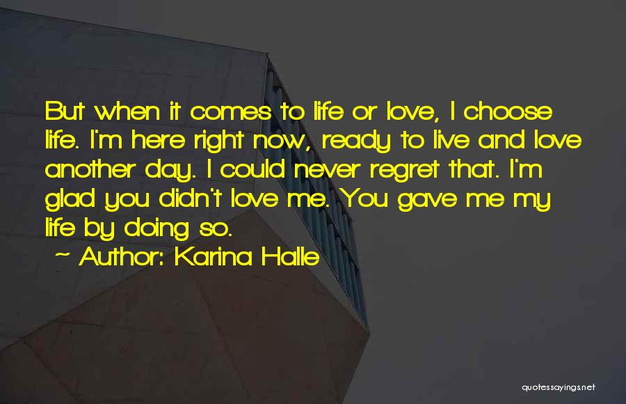 Love Me Now Or Never Quotes By Karina Halle