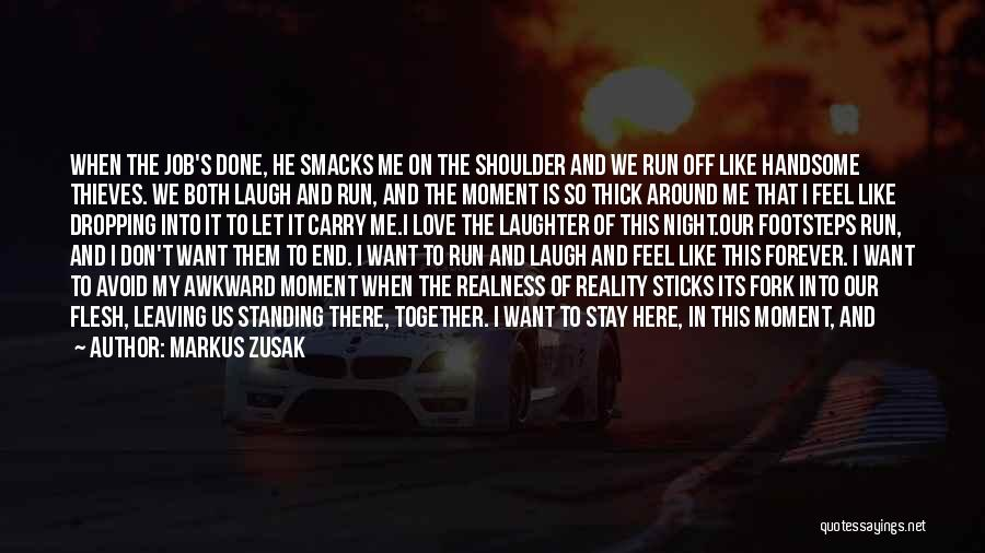 Love Me Now Or Never Quotes By Markus Zusak