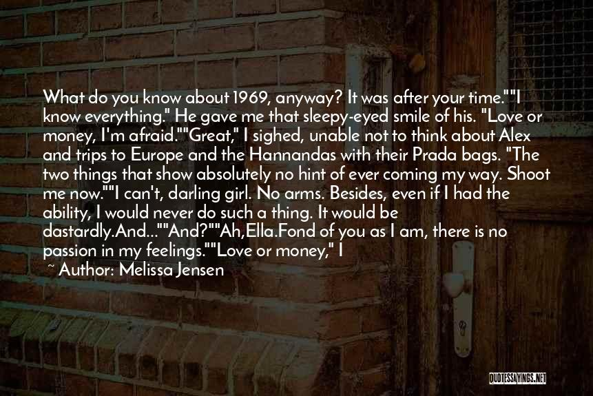 Love Me Now Or Never Quotes By Melissa Jensen