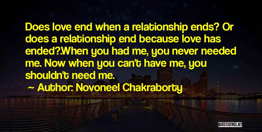 Love Me Now Or Never Quotes By Novoneel Chakraborty