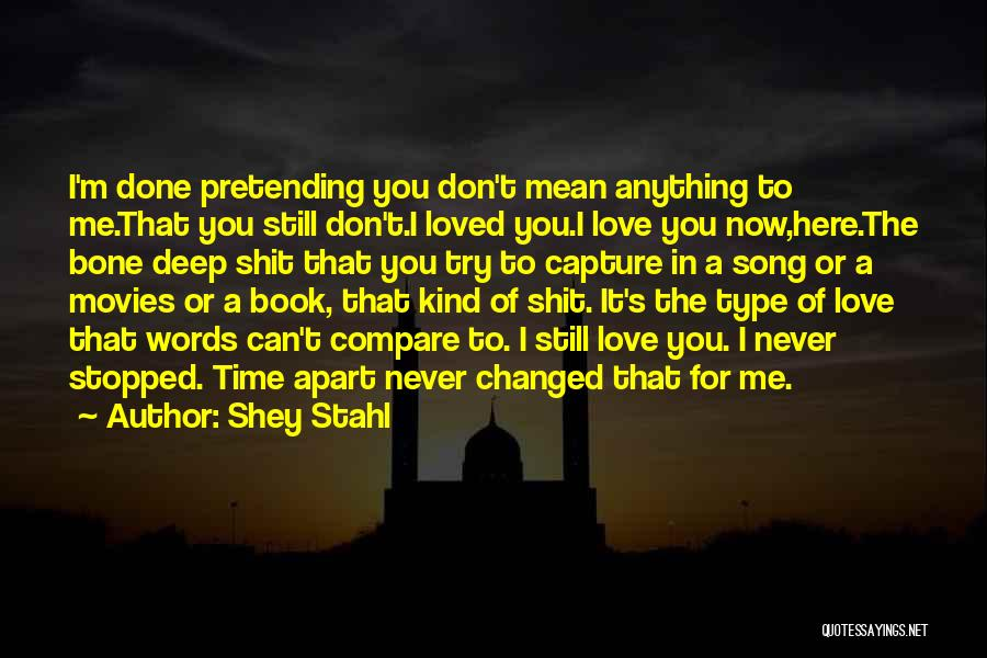 Love Me Now Or Never Quotes By Shey Stahl
