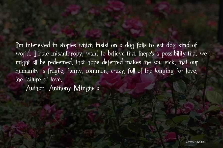 Love Me Or Hate Me Funny Quotes By Anthony Minghella