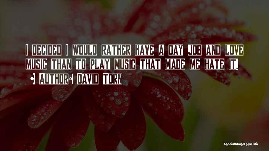 Love Me Or Hate Me Funny Quotes By David Torn