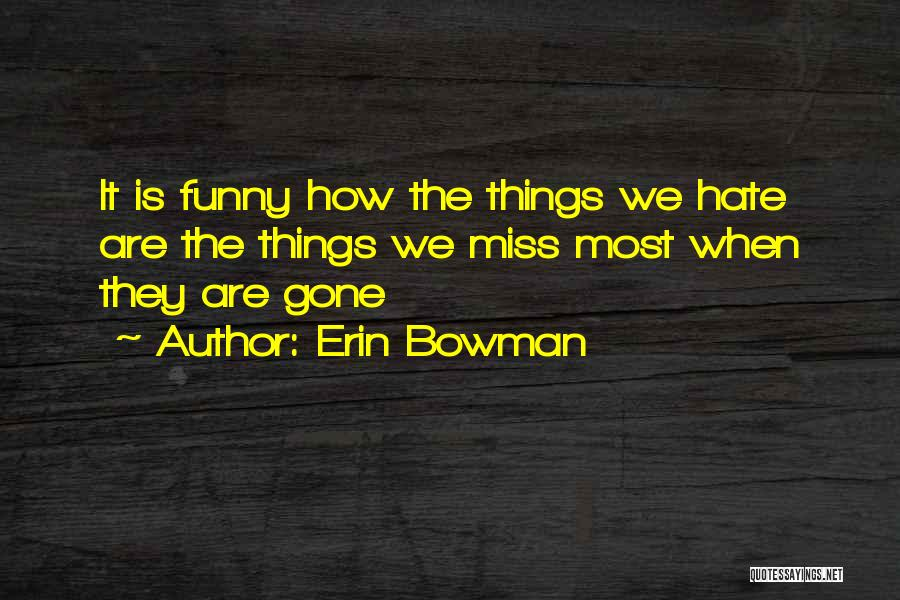 Love Me Or Hate Me Funny Quotes By Erin Bowman