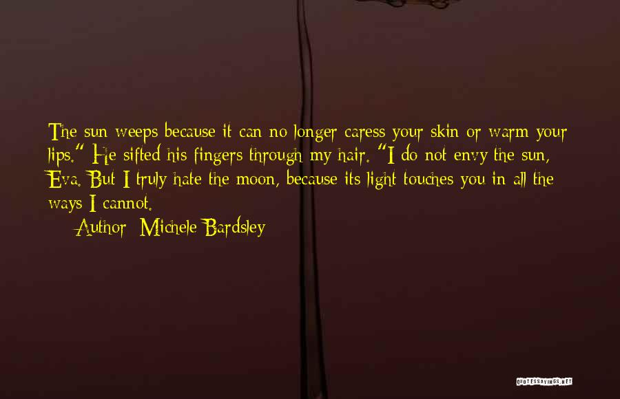 Love Me Or Hate Me Funny Quotes By Michele Bardsley