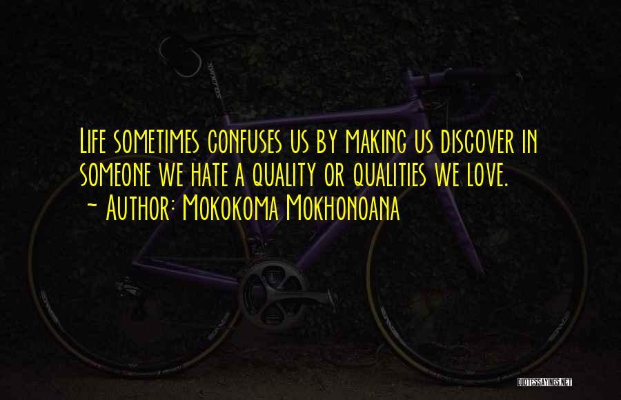 Love Me Or Hate Me Funny Quotes By Mokokoma Mokhonoana