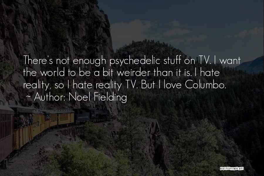 Love Me Or Hate Me Funny Quotes By Noel Fielding
