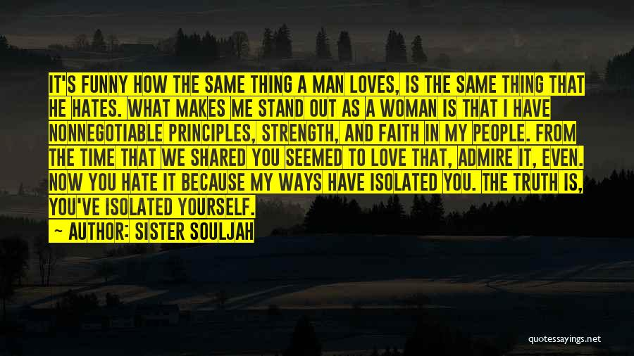 Love Me Or Hate Me Funny Quotes By Sister Souljah