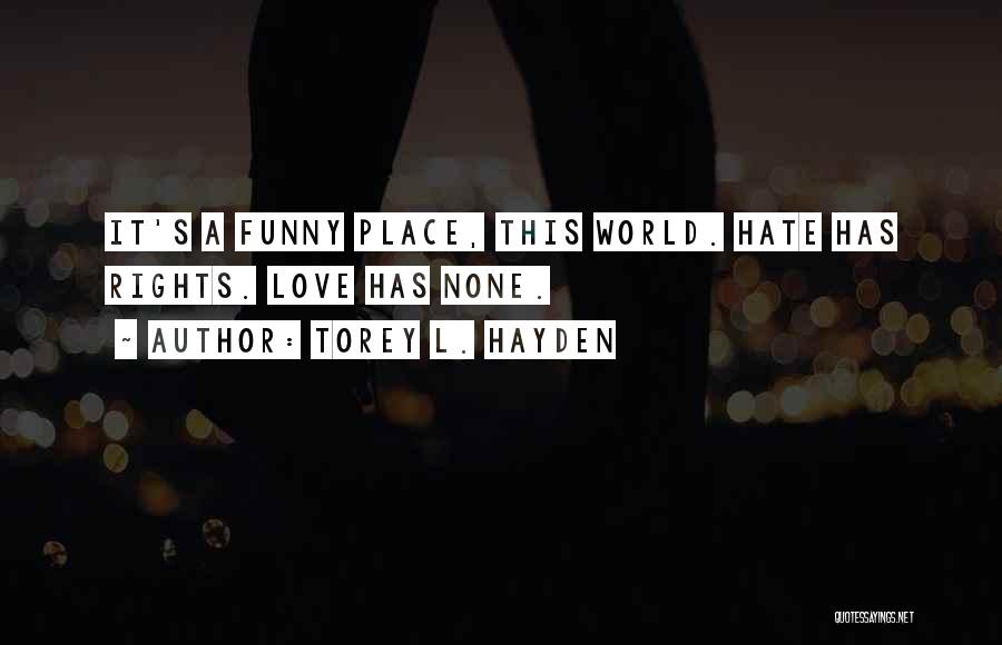 Love Me Or Hate Me Funny Quotes By Torey L. Hayden