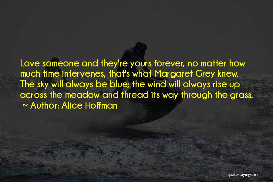Love Meadow Quotes By Alice Hoffman