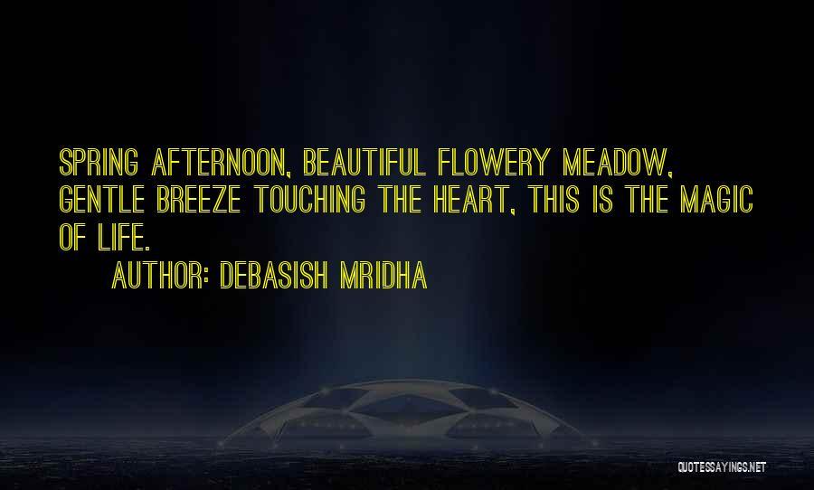 Love Meadow Quotes By Debasish Mridha