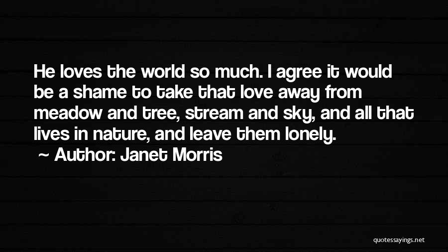 Love Meadow Quotes By Janet Morris