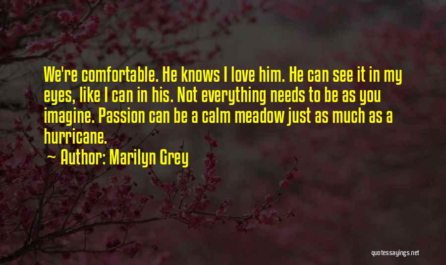 Love Meadow Quotes By Marilyn Grey