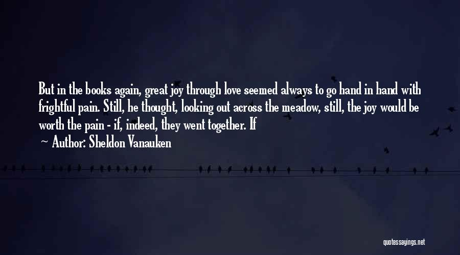 Love Meadow Quotes By Sheldon Vanauken