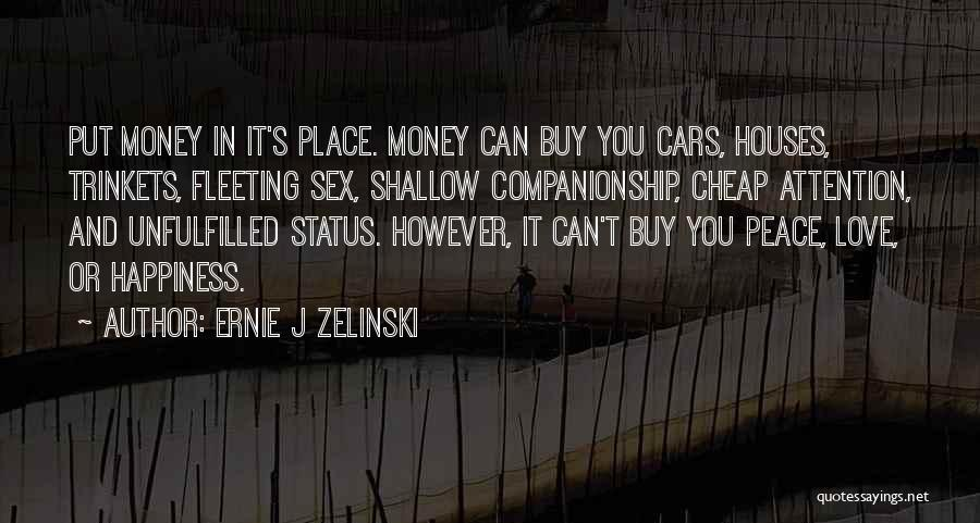 Love Money And Happiness Quotes By Ernie J Zelinski