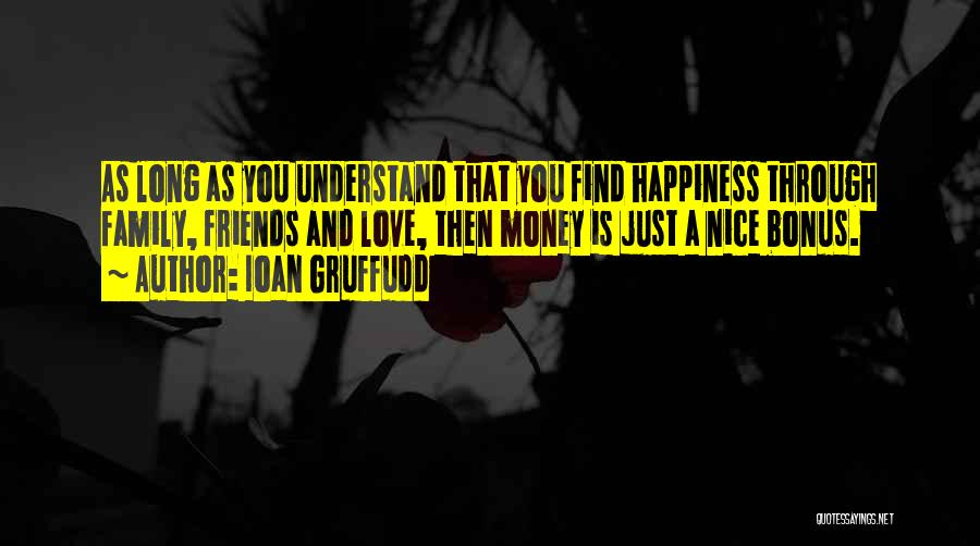 Love Money And Happiness Quotes By Ioan Gruffudd
