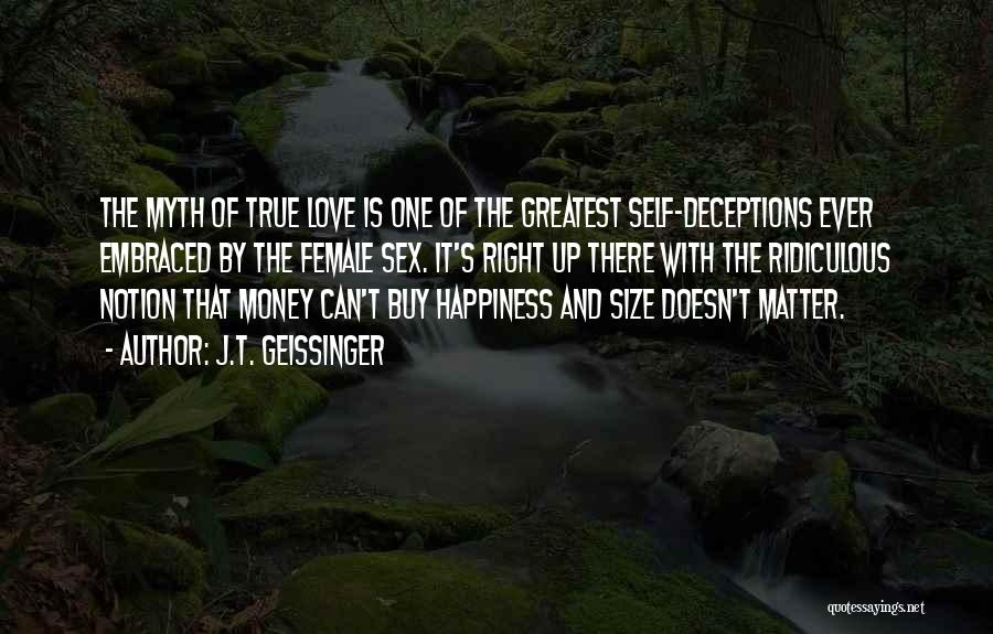 Love Money And Happiness Quotes By J.T. Geissinger