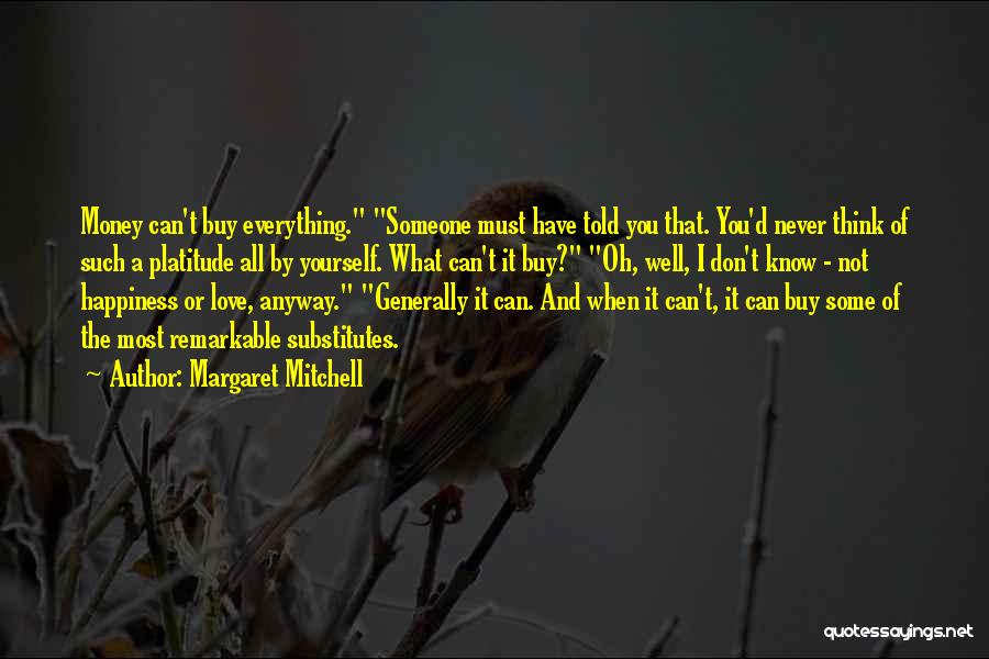 Love Money And Happiness Quotes By Margaret Mitchell