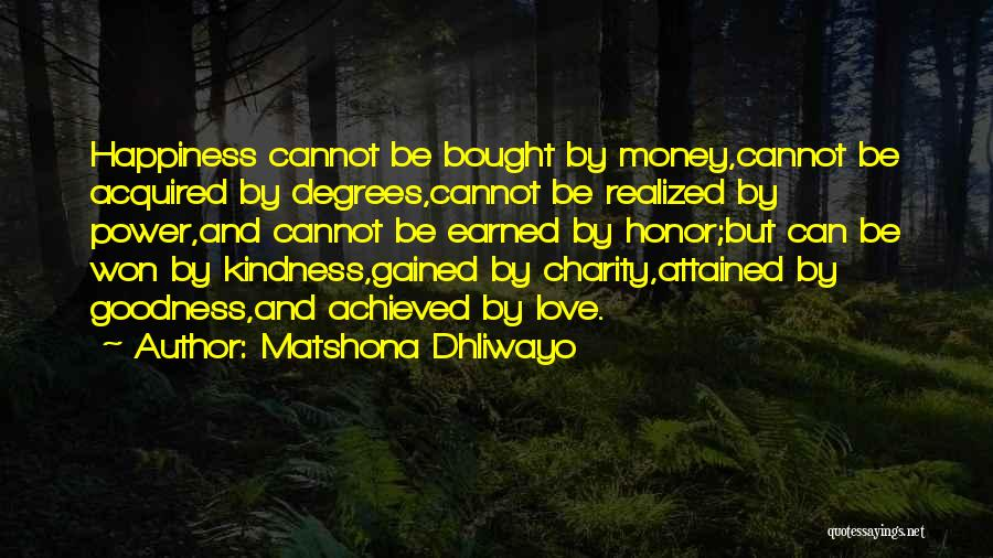 Love Money And Happiness Quotes By Matshona Dhliwayo