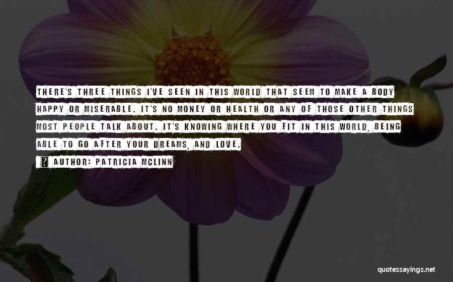 Love Money And Happiness Quotes By Patricia McLinn