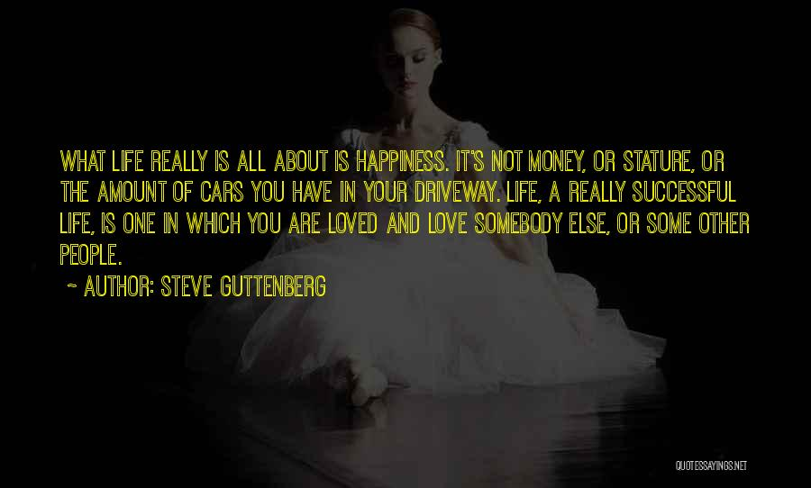 Love Money And Happiness Quotes By Steve Guttenberg