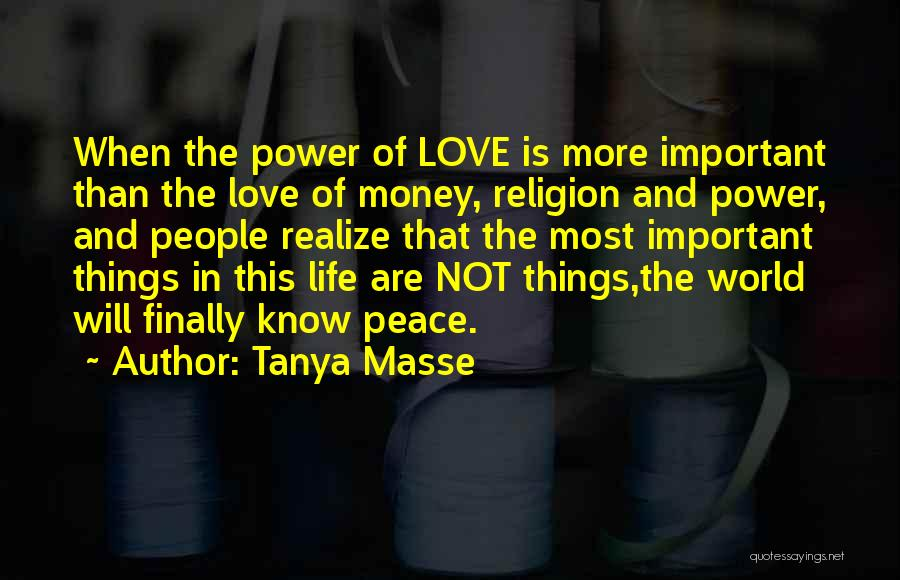 Love Money And Happiness Quotes By Tanya Masse