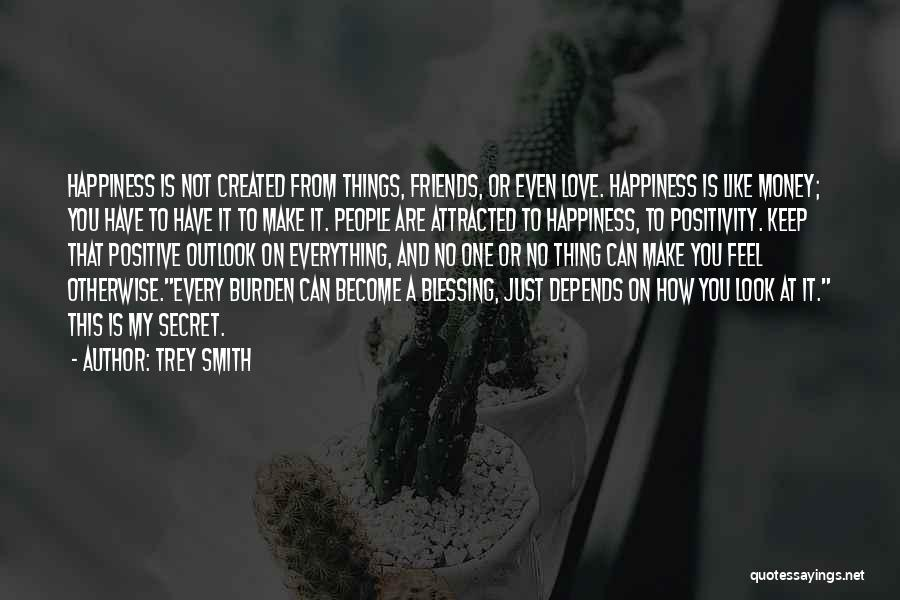 Love Money And Happiness Quotes By Trey Smith