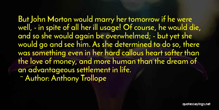 Love More Than Life Quotes By Anthony Trollope