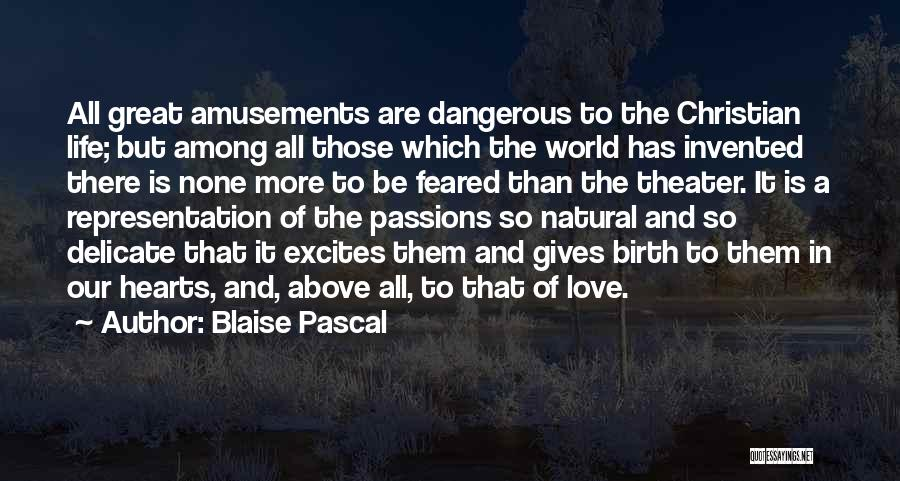Love More Than Life Quotes By Blaise Pascal