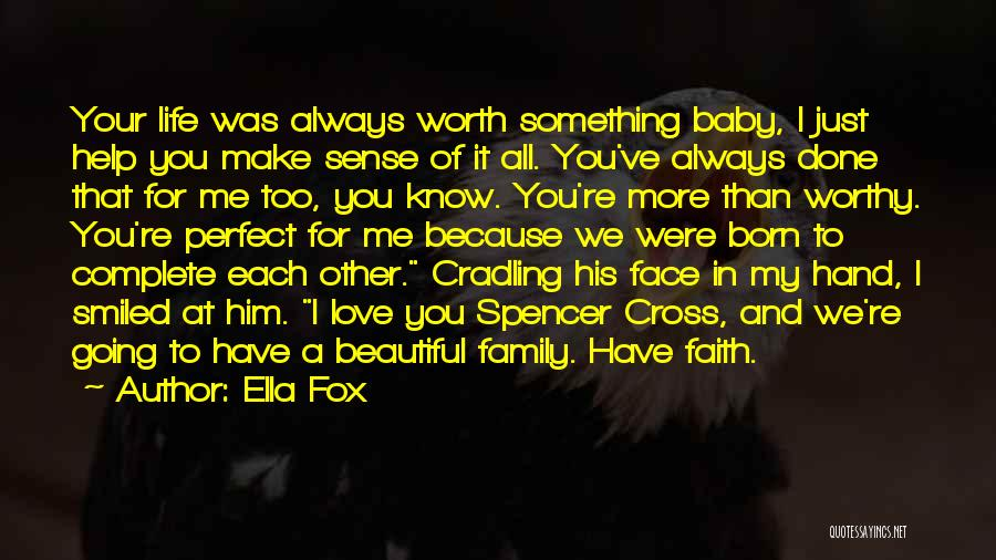 Love More Than Life Quotes By Ella Fox