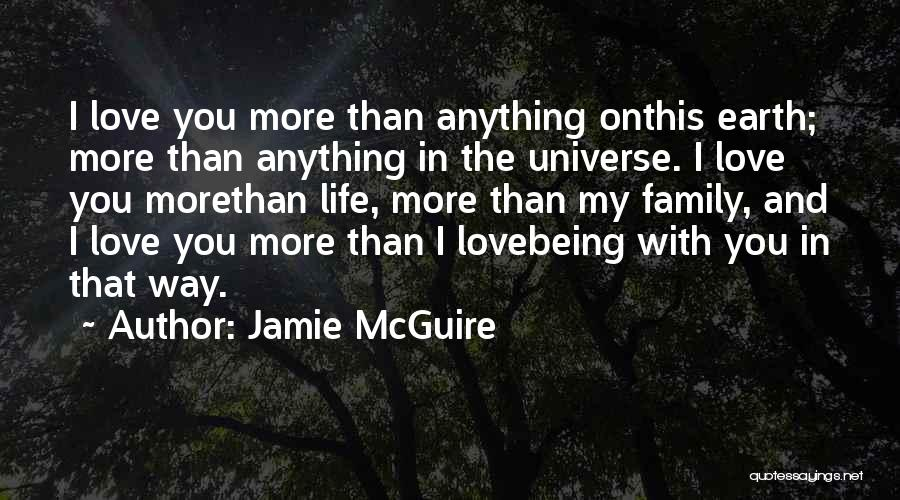 Love More Than Life Quotes By Jamie McGuire
