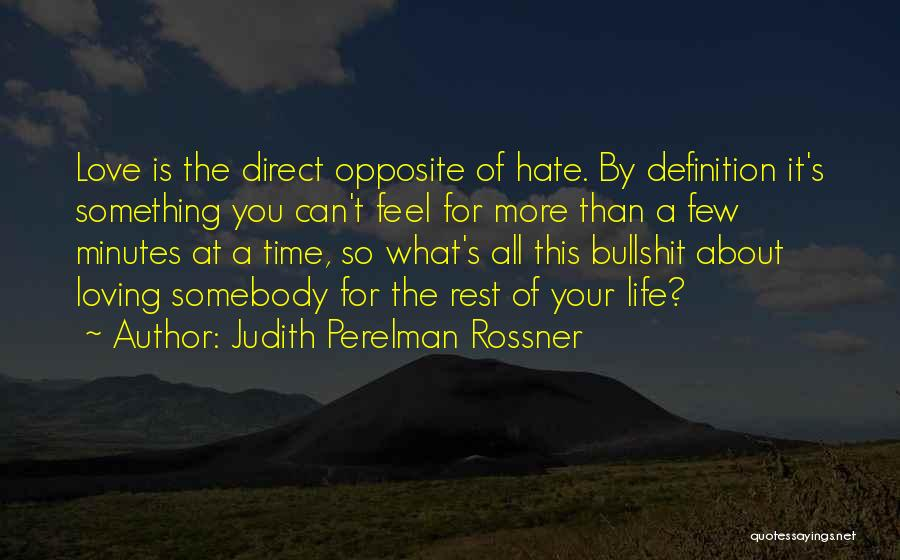 Love More Than Life Quotes By Judith Perelman Rossner