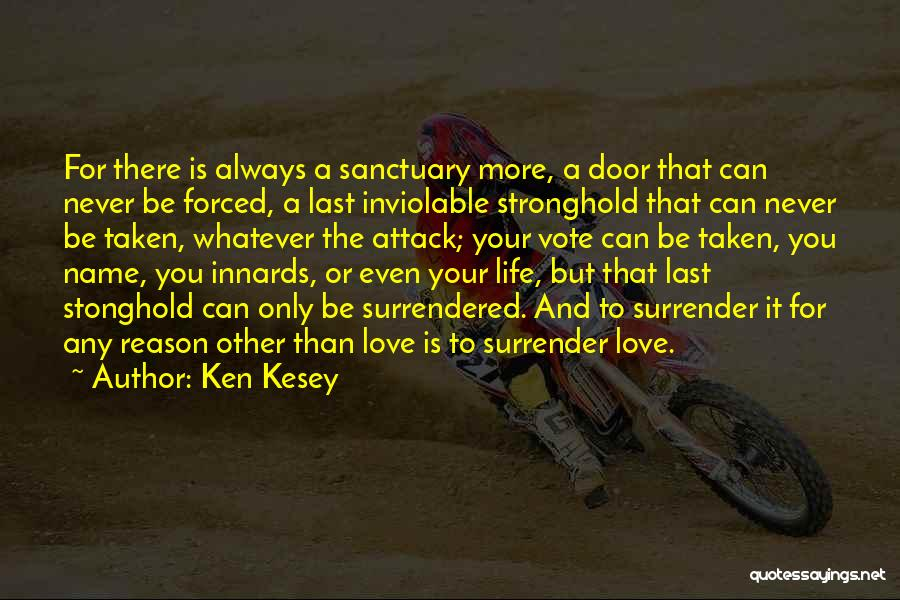 Love More Than Life Quotes By Ken Kesey