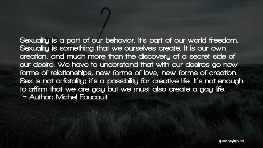 Love More Than Life Quotes By Michel Foucault
