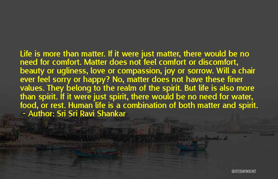 Love More Than Life Quotes By Sri Sri Ravi Shankar