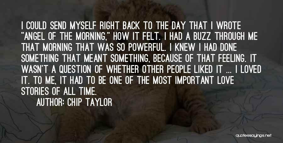 Love Morning Quotes By Chip Taylor