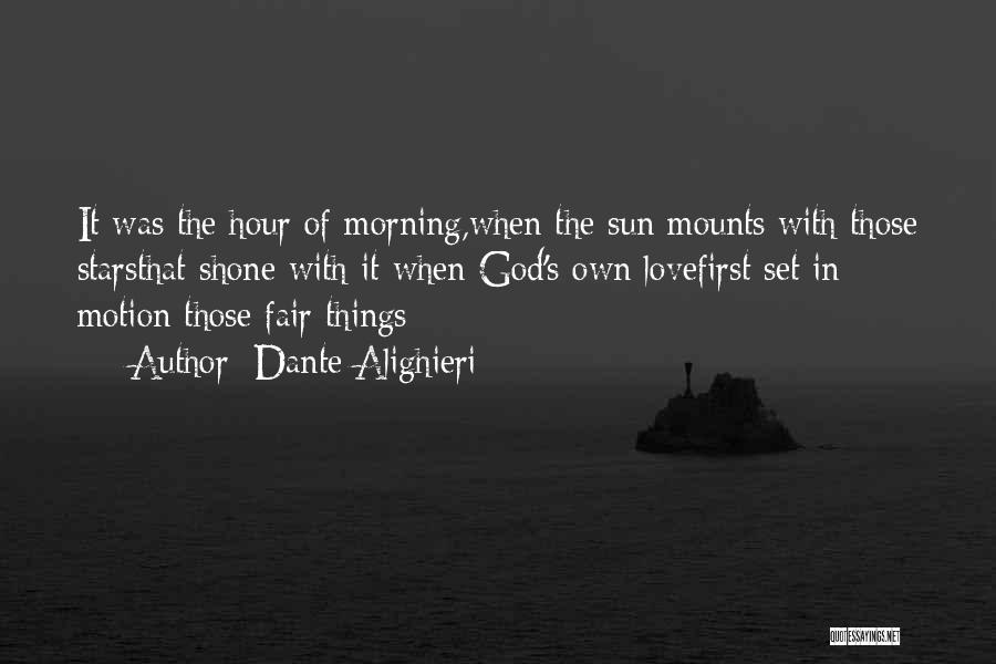 Love Morning Quotes By Dante Alighieri