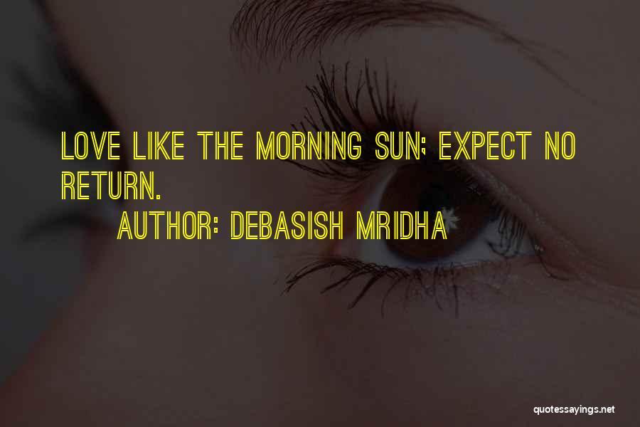 Love Morning Quotes By Debasish Mridha