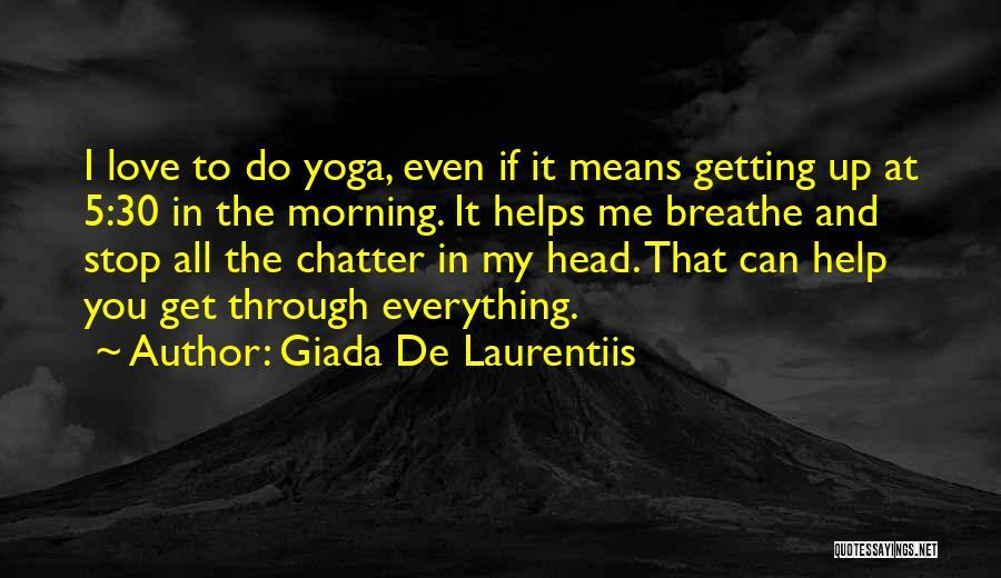 Love Morning Quotes By Giada De Laurentiis