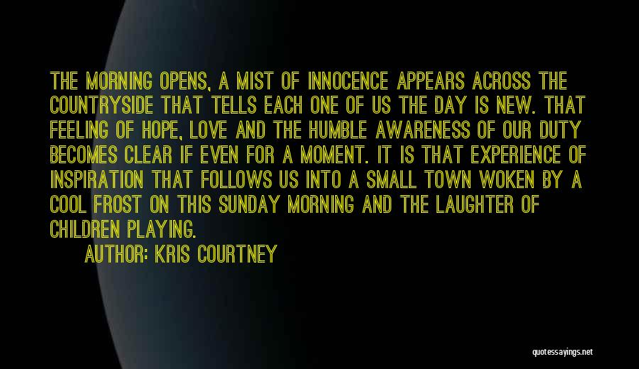 Love Morning Quotes By Kris Courtney