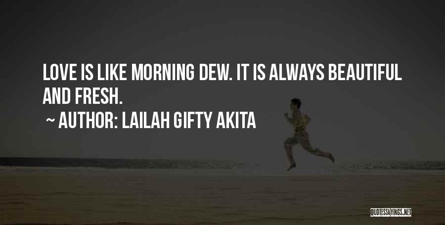 Love Morning Quotes By Lailah Gifty Akita