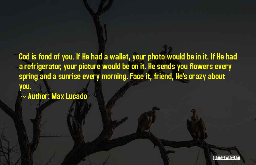 Love Morning Quotes By Max Lucado