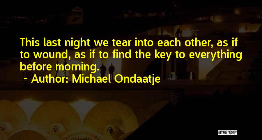 Love Morning Quotes By Michael Ondaatje