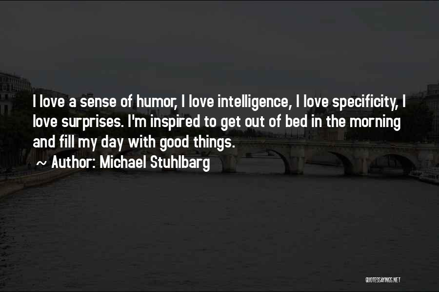 Love Morning Quotes By Michael Stuhlbarg