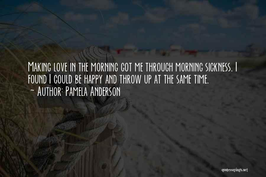 Love Morning Quotes By Pamela Anderson